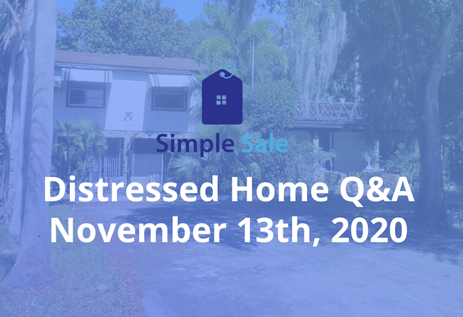 Live Distressed Home Q&A Recording - November 13th, 2020