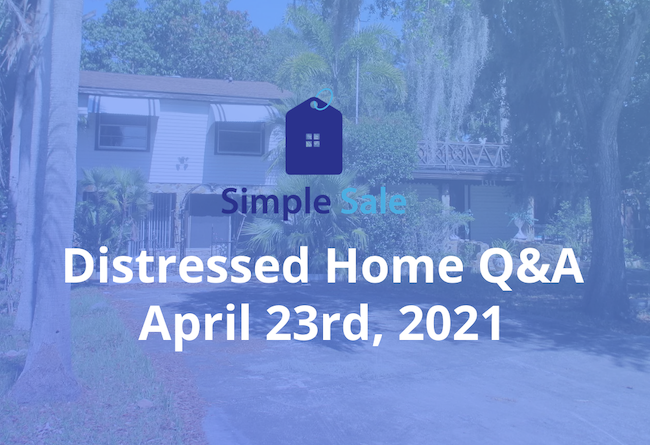 Simple Sale Central Florida's Distressed Home Q&A - April 23rd, 2021